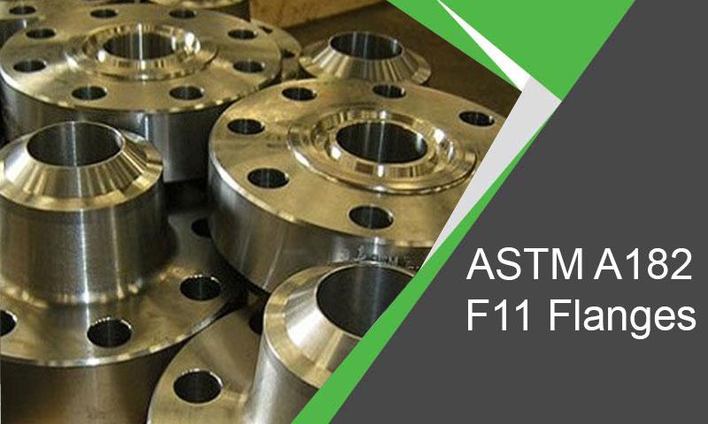 ASTM A182 F11 Flanges Manufacturer