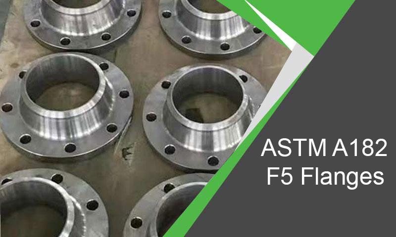 ASTM A182 F5 Flanges Manufacturer