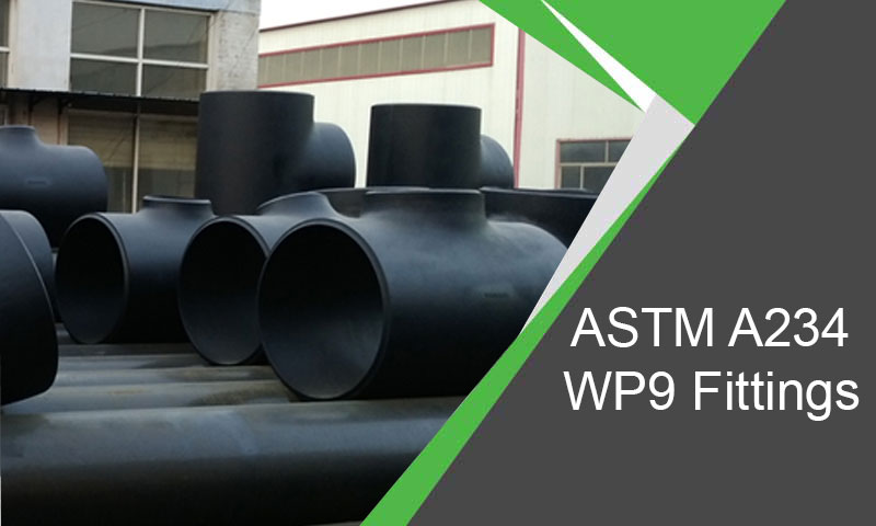 ASTM A234 WP9 Fittings Manufacturer