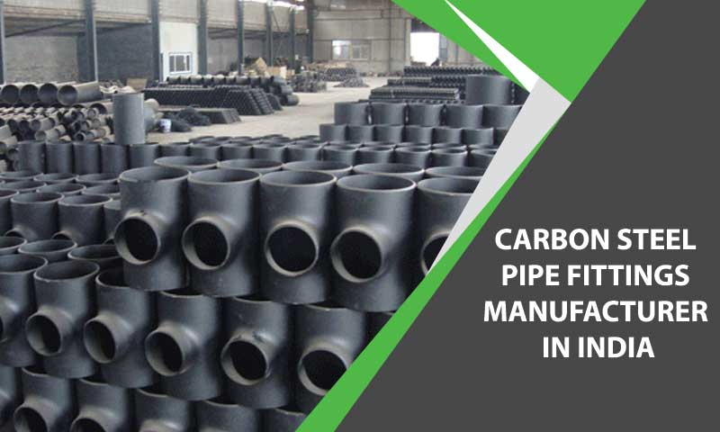 Carbon Steel Pipe Fittings Manufacturer In India